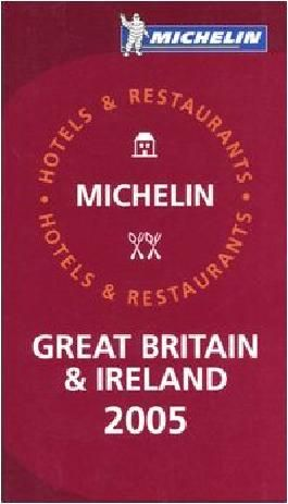 Hotels & Restaurants in Great Britain and Ireland 2005 (Michelin Guides)