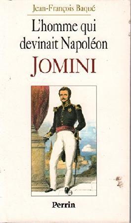 L'homme qui devinait Napoléon : Jomini