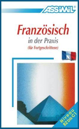 ASSiMiL Selbstlernkurs für Deutsche / Assimil Französisch in der Praxis