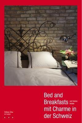 Bed and Breakfasts und kleine Hotels mit Charme in der Schweiz