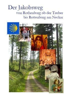 Der Jakobsweg von Rothenburg ob der Tauber bis Rottenburg am Neckar