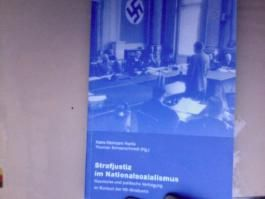 Strafjustiz im Nationalsozialismus. Rassische und politische Verfolgung im Kontext der NS- Strafjustiz