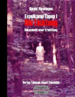 Espelkamp Tapes I - Die Lichtung