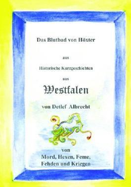 Das Blutbad von Höxter (Historische Kurzgeschichten aus Westfalen)