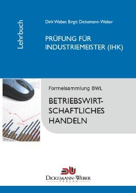 Industriemeister - Lehrbuch: Betriebswirtschaftslehre / Betriebswirtschaftliches Handeln