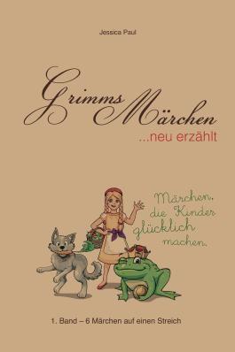 Grimms Märchen neu erzählt.