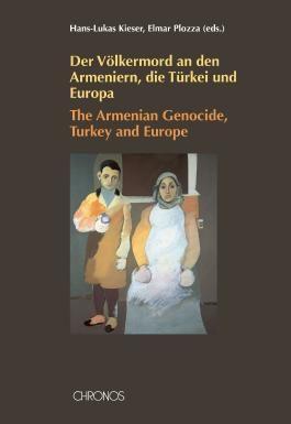 Der Völkermord an den Armeniern, die Türkei und Europa /The Armenian Genocide, Turkey and Europe
