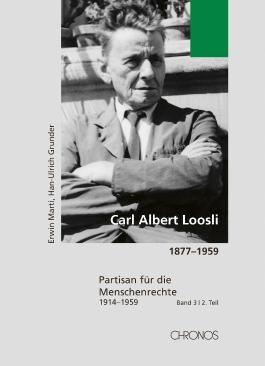Carl Albert Loosli 1877-1959 / Carl Albert Loosli 1877–1959, Band 3/2