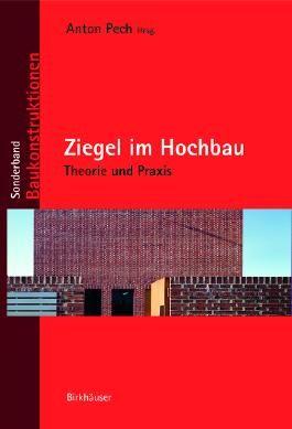 Ziegel im Hochbau: Theorie und Praxis (Baukonstruktionen)