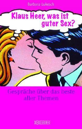 Klaus Heer, was ist guter Sex?