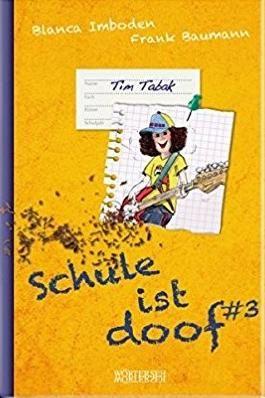 Schule ist doof drei - Tim Tabak