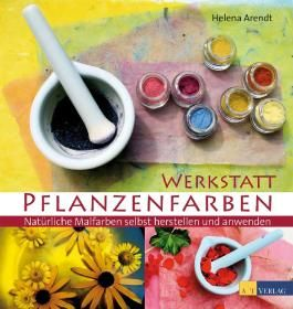 Werkstatt Pflanzenfarben