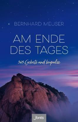 Am Ende des Tages: 365 Gebete und Impulse