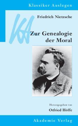 Friedrich Nietzsche: Genealogie der Moral