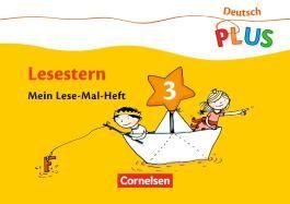 Deutsch plus - Grundschule - Lese-Mal-Heft 3 / Lesestern