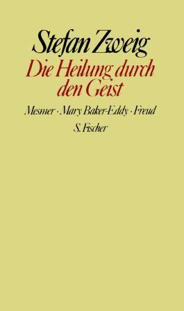 Stefan Zweig. Gesammelte Werke in Einzelbänden / Die Heilung durch den Geist