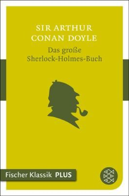 Das große Sherlock-Holmes-Buch: Fischer Klassik PLUS