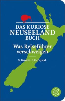 Das kuriose Neuseeland-Buch: Was Reiseführer verschweigen