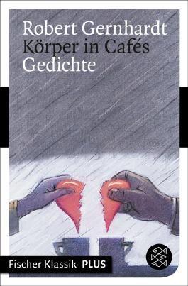 Körper in Cafés: Gedichte (Fischer Klassik PLUS)