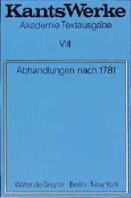 Werke. Akademie Textausgabe / Abhandlungen nach 1781