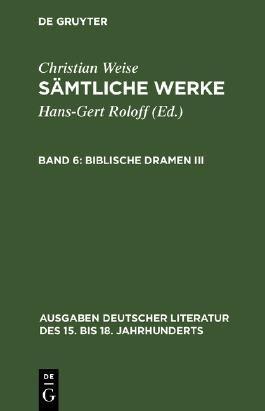 Sämtliche Werke / Biblische Dramen III