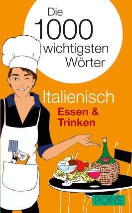 PONS Die 1000 wichtigsten Wörter Italienisch Essen & Trinken