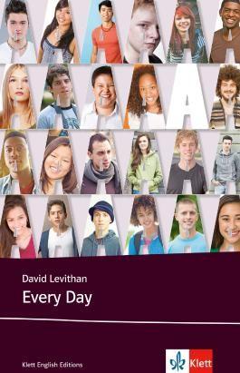 Every Day: Schulausgabe für das Niveau B2, ab dem 6. Lernjahr. Ungekürzter englischer Originaltext mit Annotationen (Young Adult Literature: Klett English Editions)