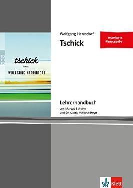 Tschick - erweiterte Neuausgabe. Lehrerhandbuch von Marcus Schotte und Manja Vorbeck-Heyn
