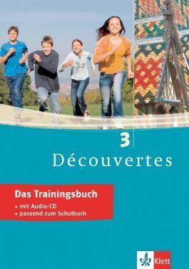 Découvertes. Das Trainingsbuch 3. Lernjahr