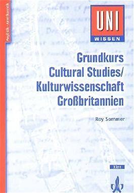 Grundkurs Cultural Studies /Kulturwissenschaft Großbritannien
