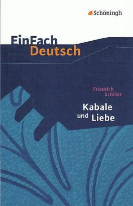 EinFach Deutsch - Textausgaben / Textausgaben Klasse 11-13 / Friedrich Schiller: Kabale und Liebe
