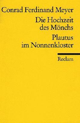 Die Hochzeit des Mönchs. Plautus im Nonnenkloster