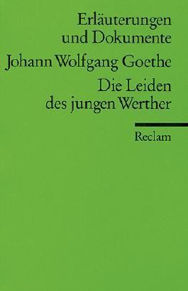 Erläuterungen und Dokumente zu Johann Wolfgang von Goethe: Die Leiden des jungen Werther