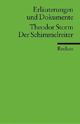 Erläuterungen und Dokumente zu Theodor Storm: Der Schimmelreiter