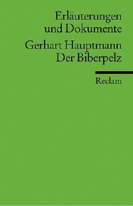 Erläuterungen und Dokumente zu Gerhart Hauptmann: Der Biberpelz