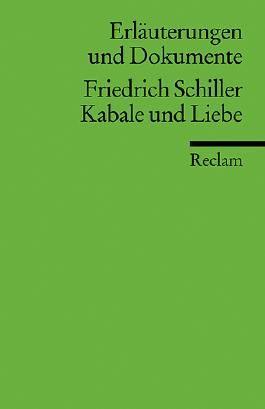 Erläuterungen und Dokumente zu Friedrich Schiller: Kabale und Liebe