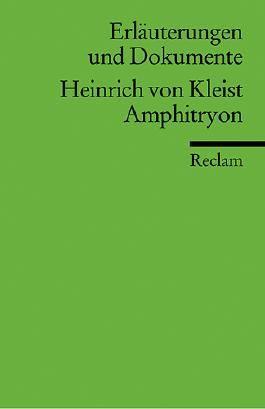 Erläuterungen und Dokumente zu Heinrich von Kleist: Amphitryon