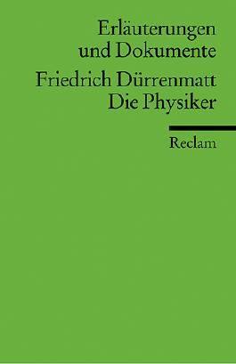 Erläuterungen und Dokumente zu Friedrich Dürrenmatt: Die Physiker