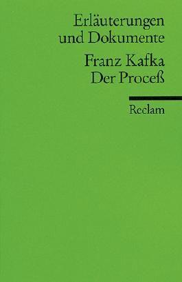 Erläuterungen und Dokumente zu Franz Kafka: Der Process