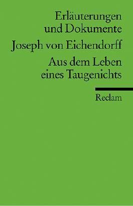 Erläuterungen und Dokumente zu Joseph von Eichendorff: Aus dem Leben eines Taugenichts