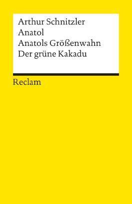 Anatol. Anatols Grössenwahn. Der grüne Kakadu