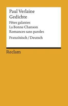Gedichte: Fêtes galantes, La Bonne Chanson, Romances sans paroles