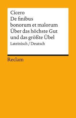 De finibus bonorum et malorum /Über das höchste Gut und das grösste Übel