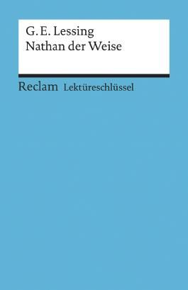 Lektüreschlüssel zu Gotthold Ephraim Lessing: Nathan der Weise