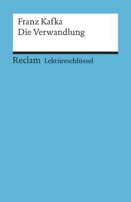Lektüreschlüssel zu Franz Kafka: Die Verwandlung