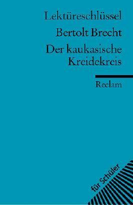 Lektüreschlüssel zu Bertolt Brecht: Der kaukasische Kreidekreis