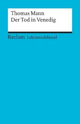 Lektüreschlüssel zu Thomas Mann: Der Tod in Venedig