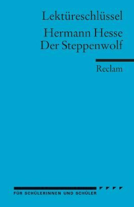 Lektüreschlüssel zu Hermann Hesse: Der Steppenwolf