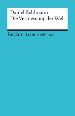 Lektüreschlüssel zu Daniel Kehlmann: Die Vermessung der Welt