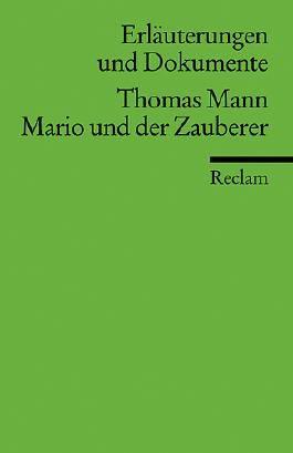 Erläuterungen und Dokumente zu Thomas Mann: Mario und der Zauberer